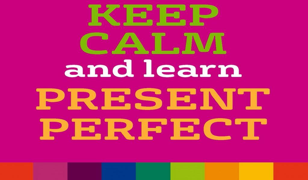 Los tiempos Verbales: Present Perfect (1/3)